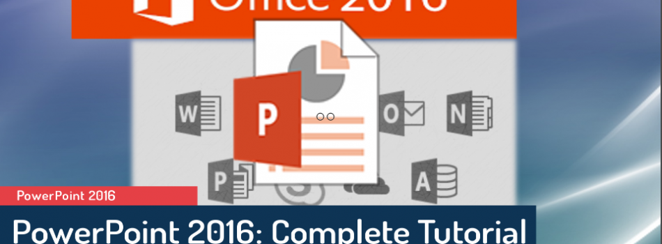 PowerPoint 2016: Complete Tutorial on PowerPoint in Full HD